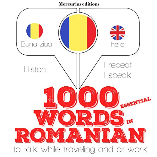 1000 essential words in Romanian     I Listen. I Repeat. I Speak.              By:                                                                                                                                 J. M. Gardner                               Narrated by:                                                                                                                                 Katie H.,                                                                                        Livia                      Length: 2 hrs and 17 mins     Not rated yet     Overall 0.0