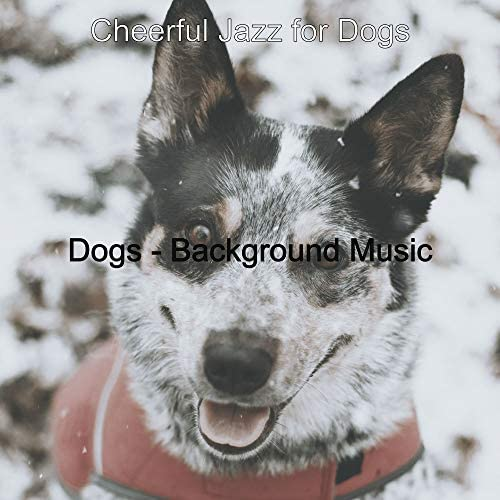Cheerful Jazz for Dogs