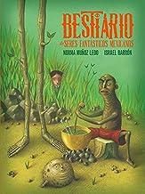 Bestiario de seres fantásticos mexicanos / Bestiary of Mexican fantastic beings (Los especiales de a la orilla del viento) (Spanish Edition)