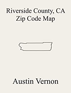 Riverside County, California Zip Code Map: Includes Perris Valley, Corona, Jurupa, Idyllwild, Desert Hot Springs, Coachella Valley, Lake Mathews, Palm ... San Gorgonio Pass, Cathedral City-Palm D