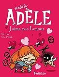 Mortelle Adèle Tome 4 - J'aime Pas L'amour - Tourbillon - 20/09/2012