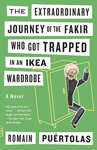 The Extraordinary Journey of the Fakir Who Got Trapped in an Ikea Wardrobe: A novel (English Edition)