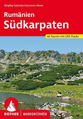 Rumänien - Südkarpaten: 63 Touren mit GPS-Tracks (Rother Wanderbuch)