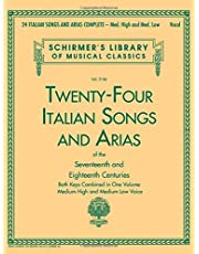 24 Italian Songs & Arias Of The Seventeenth And Eighteenth Centuries: Med. High and Med. Low Voice: 2106 (Schirmer's Library of Musical Classics)