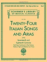 24 Italian Songs & Arias Complete: Medium High and Medium Low Voice (Schirmer's Library of Musical Classics)