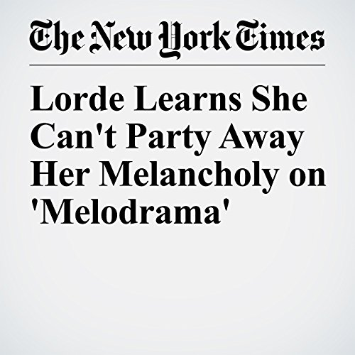 Lorde Learns She Can't Party Away Her Melancholy on 'Melodrama' copertina