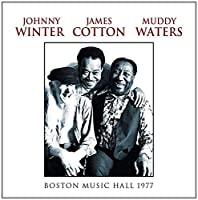 WBCN-FM Boston Music Hall 26th Feb 1977 by Muddy Waters/Johnny Winter/James Cotton
