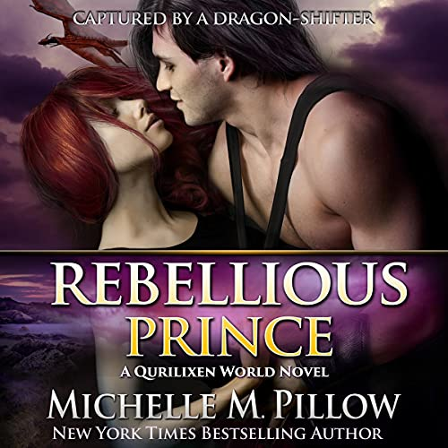 Rebellious Prince Audiobook By Michelle M. Pillow cover art