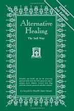 Alternative Healing: The Sufi Way, 2nd Edition