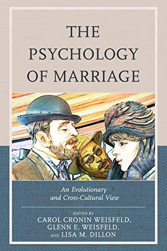 The Psychology of Marriage: An Evolutionary and Cross-Cultural View