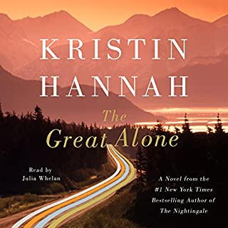 The Great Alone                   By:                                                                                                                                 Kristin Hannah                               Narrated by:                                                                                                                                 Julia Whelan                      Length: 15 hrs and 2 mins     24,873 ratings     Overall 4.6