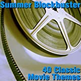 Summer Blockbuster: 40 Classic Movie Themes