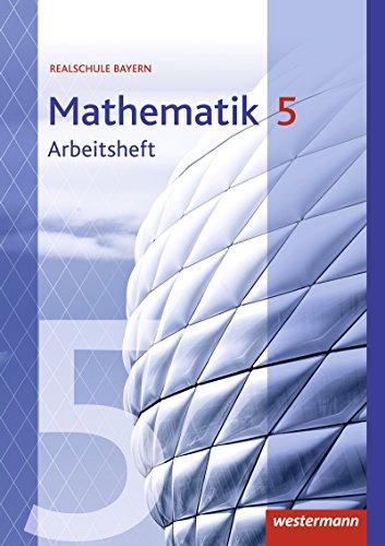 Mathematik, Ausgabe 2016 für Realschulen in Bayern, 5. Jahrgangsstufe, Arbeitsheft