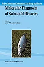 Molecular Diagnosis of Salmonid Diseases (Reviews: Methods and Technologies in Fish Biology and Fisheries Book 3)