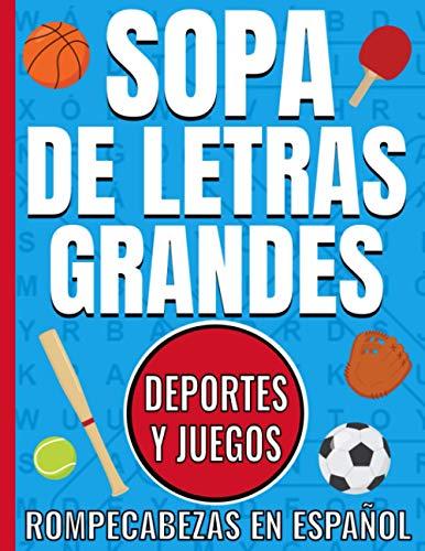 Sopa De Letras Grandes Deportes y Juegos Rompecabezas en Español: Entretenidos Pasatiempos Para Divertirse - Con Soluciones
