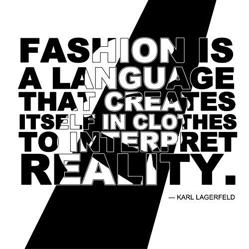 1art1 Mode - Fashion is A Language That Creates Itself In Clothes to Interpret Reality, Karl Lagerfeld Poster Kunstdruck 70 x 70 cm