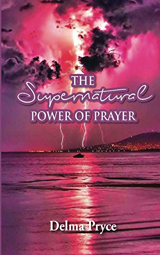 The Supernatural Power of Prayer (English Edition)