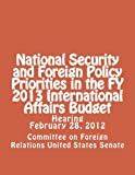 National Security and Foreign Policy Priorities in the FY 2013 International Affairs Budget