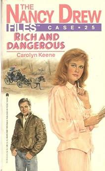 Rich and Dangerous (Nancy Drew Files Book 25) by [Carolyn Keene]