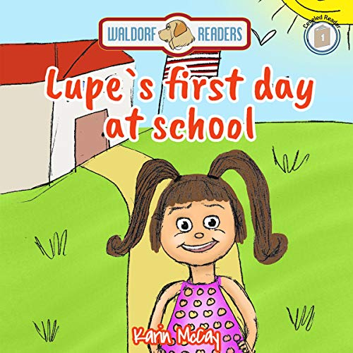Lupe's First Day at School Audiobook By Karin McCay cover art