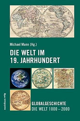 Die Welt im 19. Jahrhundert: Globalgeschichte Die Welt 1000 - 2000