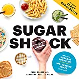 Sugar Shock: The Hidden Sugar in Your Food and 100+ Smart Swaps to Cut Back