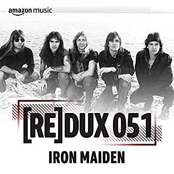 REDUX 051: Iron Maiden