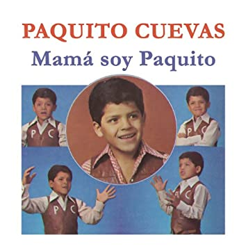 Mamá Soy Paquito