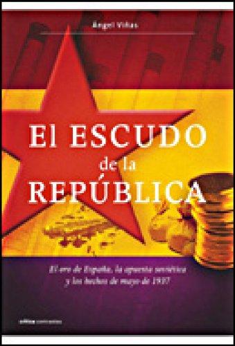 El escudo de la República: El oro de España, la apuesta soviética y los hechos de mayo de 1937 eBook: Viñas, Ángel: Amazon.es: Tienda Kindle