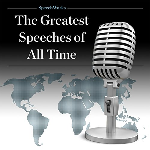 The Greatest Speeches of All Time                   By:                                                                                                                                 SpeechWorks                               Narrated by:                                                                                                                                 Franklin D. Roosevelt,                                                                                        Winston Churchill,                                                                                        Harry Truman,                   and others                 Length: 10 hrs and 24 mins     13 ratings     Overall 3.2