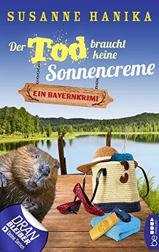 Der Tod braucht keine Sonnencreme: Ein Bayernkrimi (Sofia und die Hirschgrund-Morde 5)