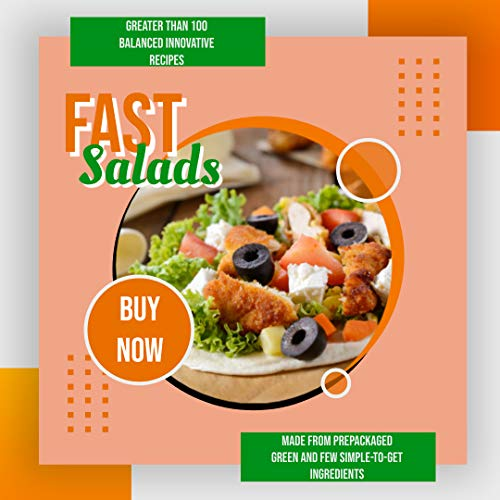 Fast Salad Greater Than 100 Balanced Innovative Recipes Made From Prepackaged Green...