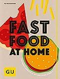 Fastfood at Home: Currywurst, Burger und Co. mit Liebe selbst gemacht