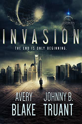 Invasion (Alien Invasion Book 1) by [Johnny B. Truant, Sean Platt]