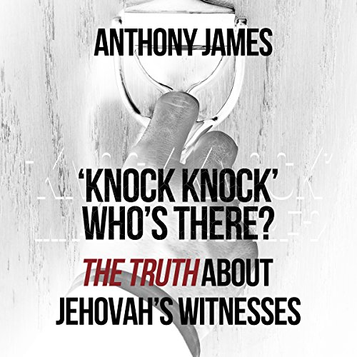 Couverture de 'Knock Knock' Who's There?: 'The Truth' About Jehovah's Witnesses