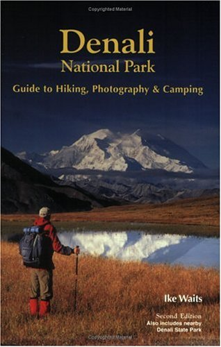 Denali National Park Guide to Hiking, Photography & Camping