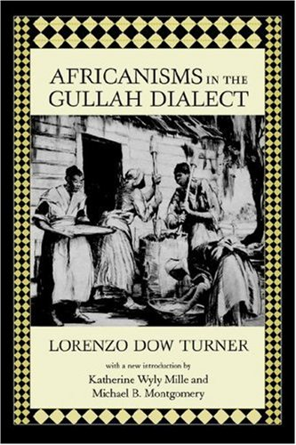 Download Africanisms in the Gullah Dialect (Southern Classics Series) 1570034524