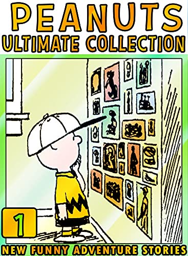 Ultimate-Peanut-Stories: Collection 1 - Funny Comic New-Peanut Cartoon Sno-opy For Children Kids