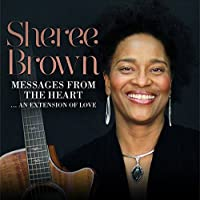 Messages From The Heart by Sheree Brown