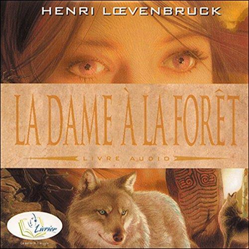 La dame à la forêt                   De :                                                                                                                                 Henri Loevenbruck                               Lu par :                                                                                                                                 Emmanuel Michalon                      Durée : 1 h et 11 min     8 notations     Global 3,5
