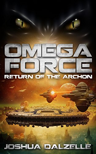 Book: Omega Force - Return of the Archon (OF5) by Joshua Dalzelle