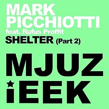 Shelter, Pt. 2