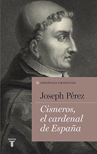 Cisneros, el cardenal de España (Colección Españoles Eminentes)