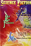 Into the Sun & Other Stories (Science Fiction in Old San Francisco)
