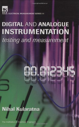 Compare Textbook Prices for Digital and Analogue Instrumentation: Testing and measurement Materials, Circuits and Devices  ISBN 9780852969991 by Kularatna, Nihal