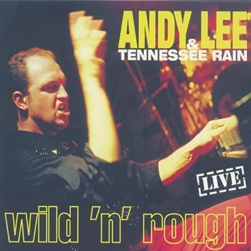 Wild 'N' Rough - Live