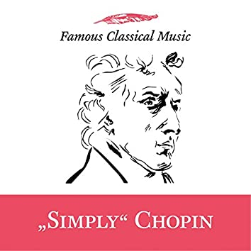 Simply Chopin (Famous Classical Music)