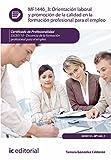 Orientación laboral y promoción de la calidad en la formación profesional para el empleo. SSCE0110 - Docencia de la formación profesional para el empleo