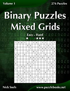 Binary Puzzles Mixed Grids - Easy to Hard - Volume 1 - 276 Puzzles
