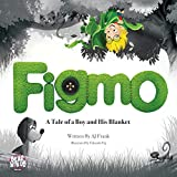 Figmo: A Tale of a Boy and His Blanket (English Edition)